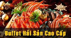 Buffet Hải Sản Cao Cấp Tại Hương Sen